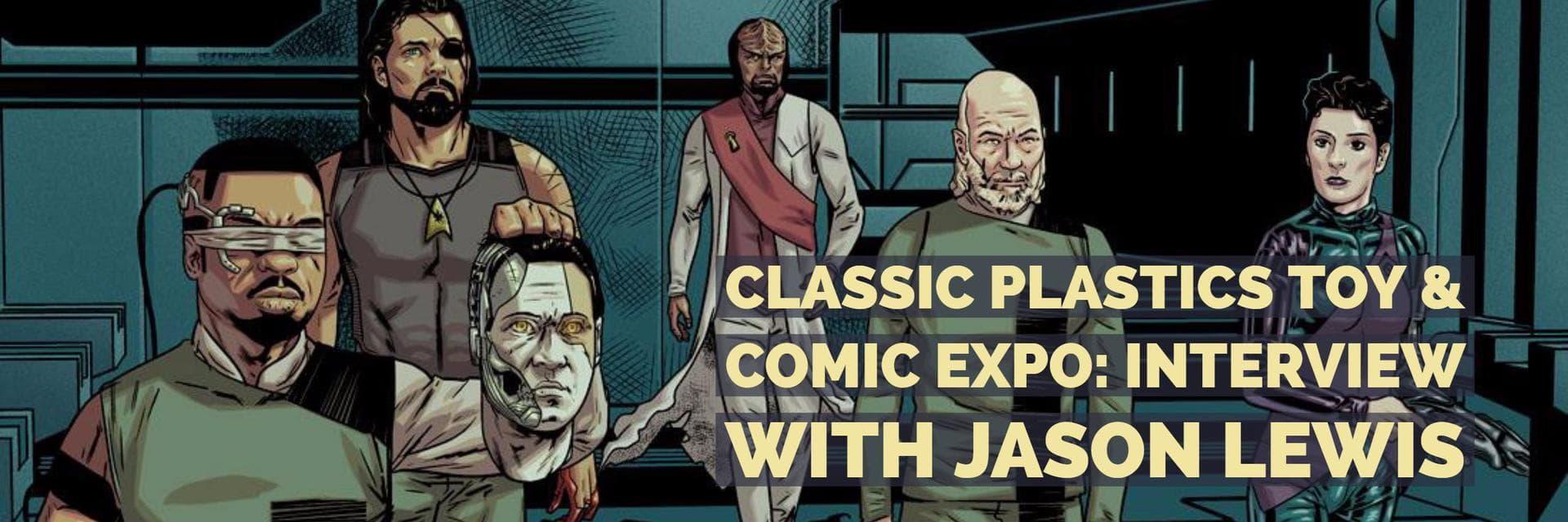 Classic Plastics Toy & Comic Expo: Interview with Jason Lewis