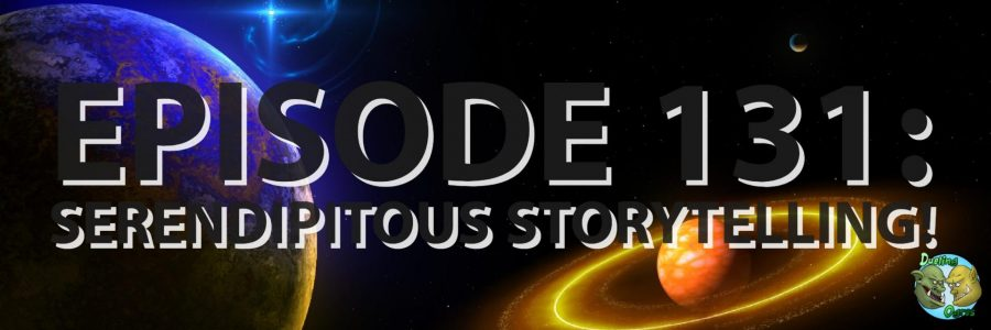 Episode 131: Serendipitous Storytelling!